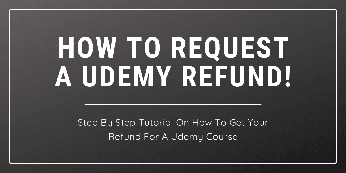 How to Request a Udemy Refund in (2020)? – New Updates